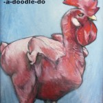 Cock a-doodle-do 2b 12x16 sold